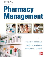 Pharmacy Management, Third Edition ebook by Greg Alston,Shane Desselle,David Zgarrick