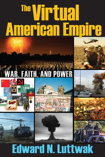 The Virtual American Empire - On War, Faith and Power ebook by