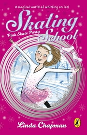 Skating School: Pink Skate Party - Pink Skate Party ebook by Linda Chapman