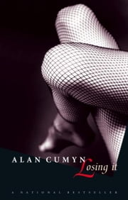 Losing It ebook by Alan Cumyn