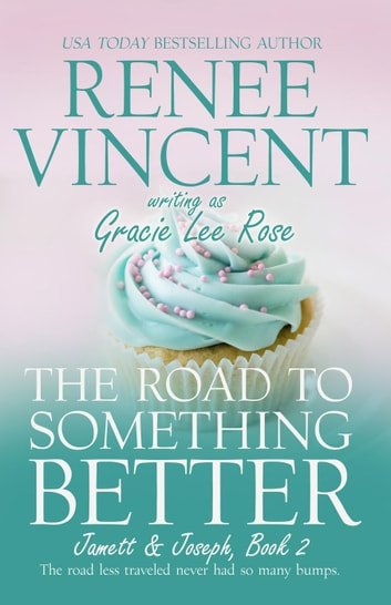 The Road To Something Better - Jamett & Joseph Series, #2 ebook by Renee Vincent