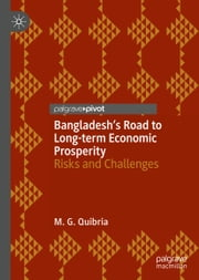 Bangladesh's Road to Long-term Economic Prosperity - Risks and Challenges ebook by M. G. Quibria