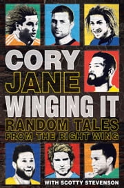Cory Jane - Winging It - Random Tales from the Right Wing ebook by Cory Jane,Scotty Stevenson