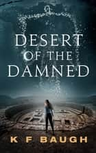 Desert of the Damned ebook by K. F. Baugh