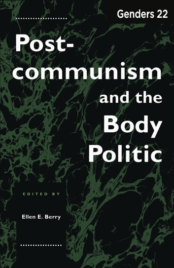 Genders 22 - Postcommunism and the Body Politic ebook by Ellen E. Berry