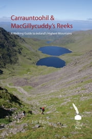 Carrauntoohil & Macgillycuddy's Reeks – A Walking Guide to Ireland's Highest Mountains ebook by Jim Ryan