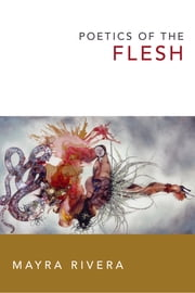 Poetics of the Flesh ebook by Mayra Rivera