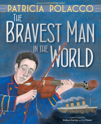 The Bravest Man in the World ebook by Patricia Polacco