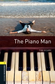 The Piano Man Level 1 Oxford Bookworms Library ebook by Tim Vicary
