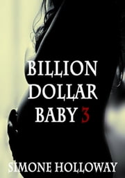 Billion Dollar Baby 3 ebook by Simone Holloway