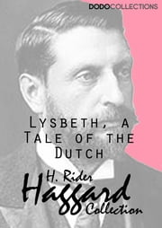 Lysbeth, a Tale of the Dutch ebook by H. Rider Haggard