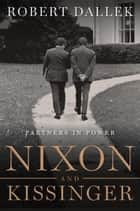 Nixon and Kissinger ebook by Robert Dallek