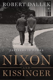 Nixon and Kissinger - Partners in Power ebook by Robert Dallek