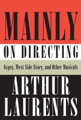 Mainly on Directing ebook by Arthur Laurents