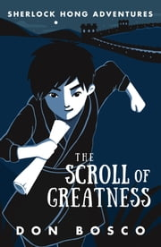 Sherlock Hong: The Scroll of Greatness ebook by Don Bosco