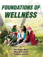 Foundations of Wellness ebook by Bill Reger-Nash,Meredith Smith,Gregory Juckett