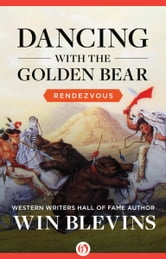 Dancing with the Golden Bear ebook by Win Blevins