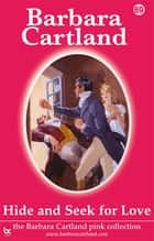 69 Hide and Seek For Love ebook by Barbara Cartland