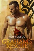 Graham's Rescue ebook by Hurri Cosmo