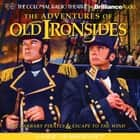 Adventures of Old Ironsides, The - A Radio Dramatization audiobook by Jerry Robbins