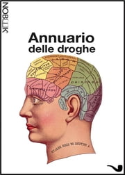 Annuario delle droghe ebook by Kobo.Web.Store.Products.Fields.ContributorFieldViewModel