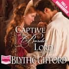 Captive of the Border Lord audiobook by Blythe Gifford