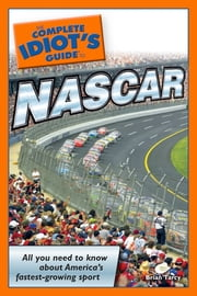 The Complete Idiot's Guide to NASCAR ebook by Brian Tarcy