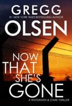 Now That She's Gone ebook by