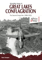 Great Lakes Conflagration - Second Congo War, 1998–2003 ebook by Tom Cooper