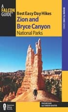 Best Easy Day Hikes Zion and Bryce Canyon National Parks ebook by Erik Molvar