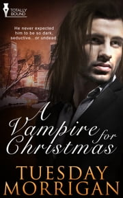 A Vampire For Christmas ebook by Tuesday Morrigan