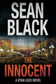 The Innocent: The Fifth Ryan Lock Novel ebook by Sean Black