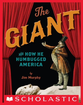 The Giant and How He Humbugged America ebook by Jim Murphy