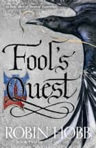 Fool's Quest (Fitz and the Fool, Book 2) ebook by