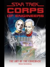 Star Trek: Corps of Engineers: The Art of the Comeback ebook by Glenn Greenberg