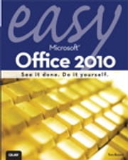 Easy Microsoft Office 2010 ebook by Tom Bunzel