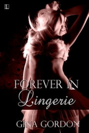 Forever In Lingerie ebook by Gina Gordon