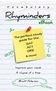 Vocabulary Rhyminders: SAT, ACT and GRE Word Rhyme Study Guide ebook by Brett Peterson