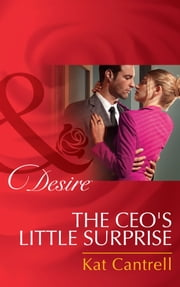The Ceo's Little Surprise (Mills & Boon Desire) (Love and Lipstick, Book 1) 電子書 by Kat Cantrell