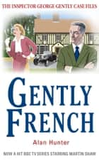 Gently French ebook by Alan Hunter