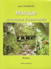 Masque ou le journal d'Anne-Sophie ebook by Jean Chabaud