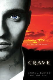 Crave ebook by Melinda Metz,Laura J. Burns