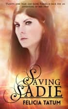 Saving Sadie ebook by Felicia Tatum