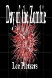 Day of the Zombie ebook by Lee Pletzers