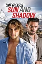 Sun and Shadow ebook by Dirk Greyson