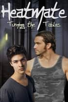 Heatmate - Turning the Tables ebook by Lyra Brooks
