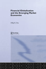 Financial Globalization and the Emerging Market Economy ebook by Dilip K. Das