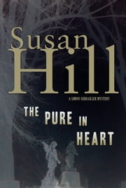 The Pure in Heart - A Simon Serrailler Mystery ebook by Susan Hill