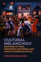 Cultural Melancholy ebook by Jermaine Singleton