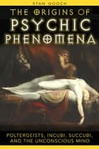 The Origins of Psychic Phenomena ebook by Stan Gooch